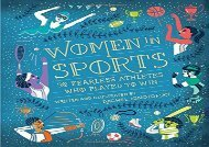 Women in Sports: 50 Fearless Athletes Who Played to Win (Rachel Ignotofsky)