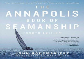 The Annapolis Book of Seamanship: Fourth Edition (John Rousmaniere)