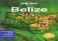 Lonely Planet Belize (Travel Guide) (Lonely Planet)