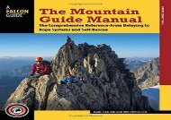 The Mountain Guide Manual: The Comprehensive Reference--From Belaying to Rope Systems and Self-Rescue (Marc Chauvin)