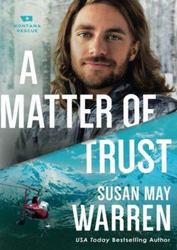 A Matter of Trust (Montana Rescue) (Susan May Warren)