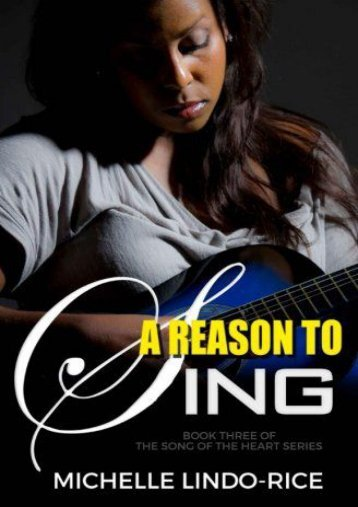 A Reason to Sing (Song of the Heart) (Volume 3) (Michelle Lindo-Rice)