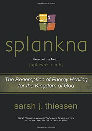 Splankna: The Redemption of Energy Healing for the Kingdom of God (Sarah J. Thiessen)