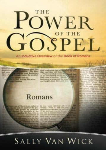 The Power of the Gospel: An Inductive Overview of the Book of Romans (Sally Van Wick)