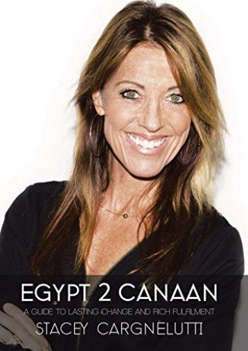 Egypt 2 Canaan: A Guide To Lasting Change and Rich Fulfillment (Stacey Cargnelutti)