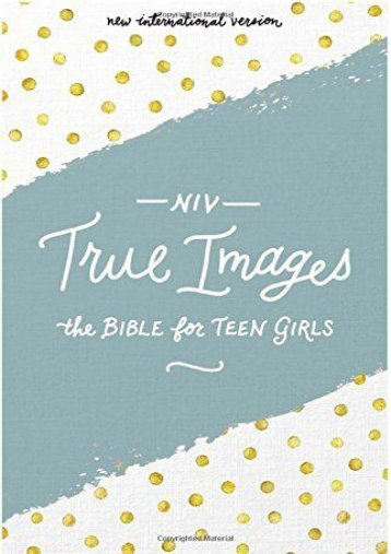 NIV, True Images Bible, Hardcover: The Bible for Teen Girls ()