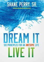 Dream It, Live It: Six Principles for an Awesome Life (Shane Perry Sr.)