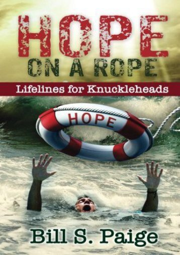 Hope on a Rope: Lifelines for Knuckleheads (Bill Paige)
