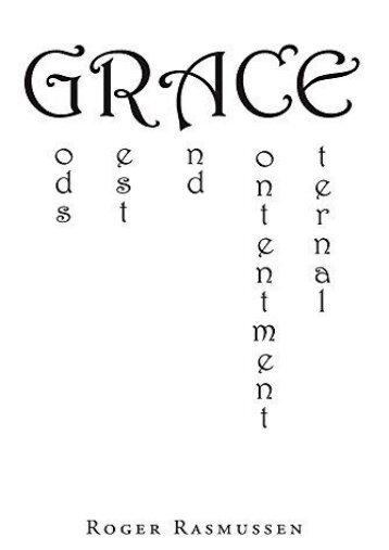 Grace: God s Rest and Contentment Eternal (Roger Rasmussen)