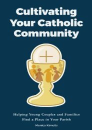 Cultivating Your Catholic Community: Helping Young Couples and Families Find a Place in Your Parish (Monica Kimutis)