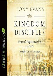 Kingdom Disciples: Heaven s Representatives on Earth (Tony Evans)