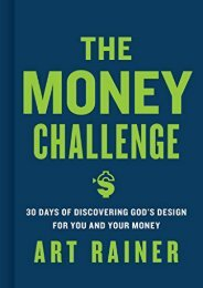 The Money Challenge: 30 Days of Discovering God s Design For You and Your Money (Art Rainer)