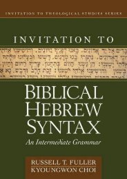 Invitation to Biblical Hebrew Syntax: An Intermediate Grammar (Invitation to Theological Studies) (Russell T. Fuller)
