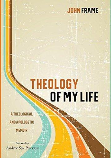 Theology of My Life (John Frame)