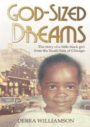 God-Sized Dreams: The Story of A Little Black Girl From The South Side Of Chicago (Debra Williamson)