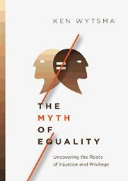 The Myth of Equality: Uncovering the Roots of Injustice and Privilege (Ken Wytsma)
