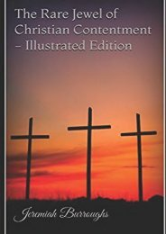 The Rare Jewel of Christian Contentment - Illustrated Edition (Jeremiah Burroughs)