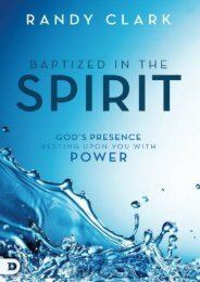 Baptized in the Spirit: God s Presence Resting Upon You With Power (Randy Clark)