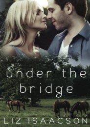 Under the Bridge: An Inspirational Western Romance (Gold Valley Romance) (Volume 6) (Liz Isaacson)