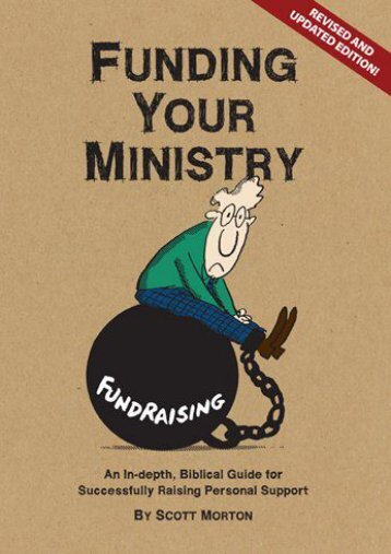 Funding Your Ministry: An In-Depth, Biblical Guide for Successfully Raising Personal Support (Scott Morton)