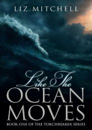 Like The Ocean Moves: Book One of the Torchbearer Series (Volume 1) (Liz Mitchell)
