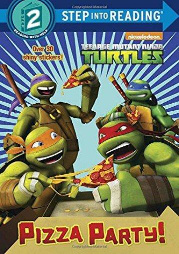 Pizza Party! (Teenage Mutant Ninja Turtles) (Step into Reading) (Random House)