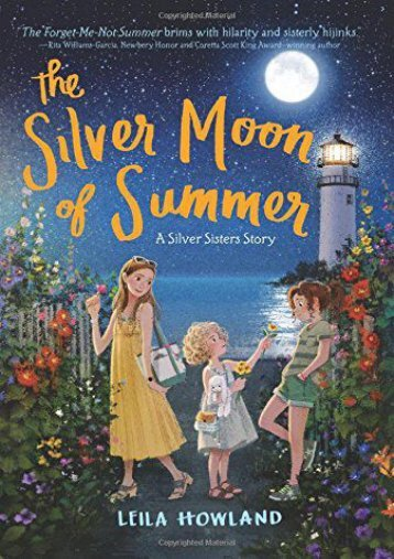 The Silver Moon of Summer (Silver Sisters) (Leila Howland)