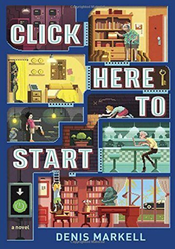 Click Here to Start (A Novel) (Denis Markell)