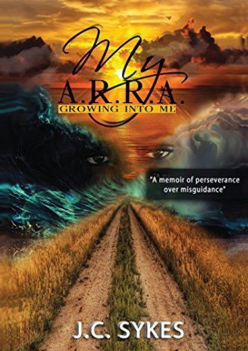 My A.R.R.A: growing into me (J C Sykes)