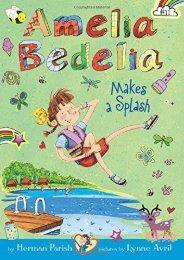 Amelia Bedelia Chapter Book #11: Amelia Bedelia Makes a Splash (Herman Parish)