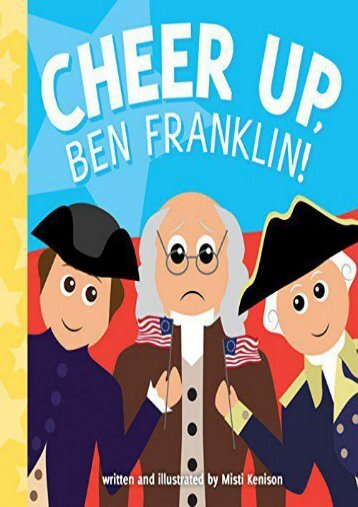 Cheer Up, Ben Franklin! (Misti Kenison)