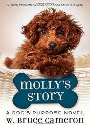 Molly s Story: A Dog s Purpose Novel (W. Bruce Cameron)