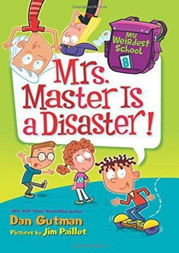 My Weirdest School #8: Mrs. Master Is a Disaster! (Dan Gutman)