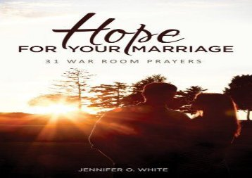 Hope for Your Marriage: 31 War Room Prayers (Jennifer O. White)