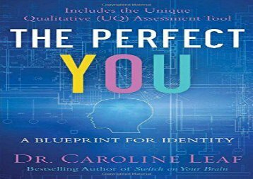 Pdf download the perfect you a blueprint for identity ebook read the perfect you a blueprint for identity dr caroline leaf malvernweather Images