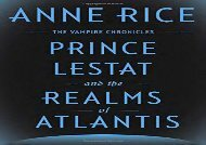 Prince Lestat and the Realms of Atlantis: The Vampire Chronicles (Anne Rice)