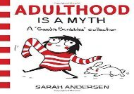 Adulthood is a Myth: A Sarah s Scribbles Collection (Sarah Andersen)