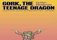 Gork, the Teenage Dragon: A novel (Gabe Hudson)