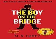 The Boy on the Bridge (M. R. Carey)