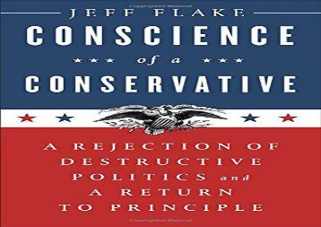 Conscience of a Conservative: A Rejection of Destructive Politics and a Return to Principle (Jeff Flake)