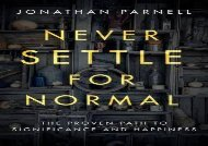 Never Settle for Normal: The Proven Path to Significance and Happiness (Jonathan Parnell)
