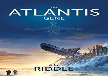 The Atlantis Gene: A Thriller (the Origin Mystery, Book 1) (A. G. Riddle)