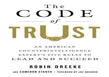 The Code of Trust: An American Counterintelligence Expert s Five Rules to Lead and Succeed (Robin Dreeke)