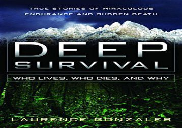 Deep Survival: Who Lives, Who Dies, and Why (Laurence Gonzales)