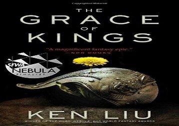 The Grace of Kings (The Dandelion Dynasty) (Ken Liu)