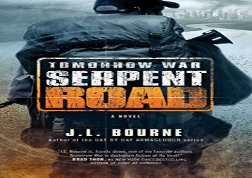 Tomorrow War: Serpent Road: A Novel (The Chronicles of Max) (J. L. Bourne)