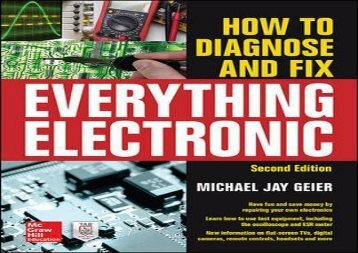 How to Diagnose and Fix Everything Electronic, Second Edition (Michael Jay Geier)