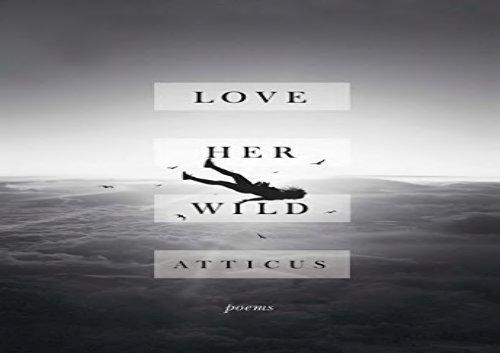 Love Her Wild Poems Atticus