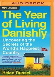 The Year of Living Danishly: Uncovering the Secrets of the World s Happiest Country