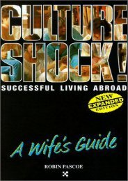 Culture Shock! Successful Living Abroad: A Wife s Guide
